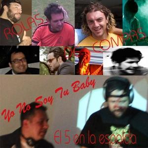Yo No Soy Tu Baby podcast 5